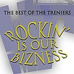 The Treniers Rockin' Is Our Bizness - The Best Of The Treniers