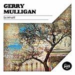 Gerry Mulligan So What?