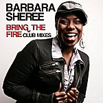 Barbara Sheree Bring The Fire (Club Mixes)