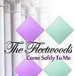 The Fleetwoods Come Softly To Me