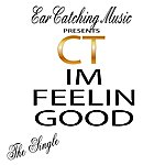 CT Feelin Good - Single