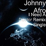 Johnny Afro I Need A Doctor Remix - Single