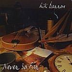 Rik Barron Never So Far