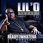 Lil'O Ready 4 Whateva (Clean) (Feat. Wonderus) - Single