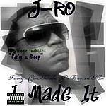J-Ro I Made It
