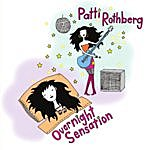 Patti Rothberg Overnight Sensation