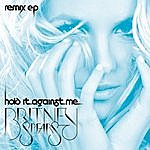 Britney Spears Hold It Against Me (Remix Ep)