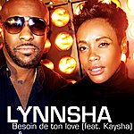 Lynnsha Besoin De Ton Love (Feat. Kaysha)