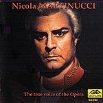 Nicola Martinucci Nicola Martinucci : The True Voice Of The Opera