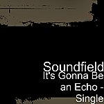Sound Field It's Gonna Be An Echo - Single