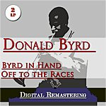 Donald Byrd Byrd In Hand / Off To The Races