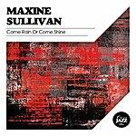 Maxine Sullivan Come Rain Or Come Shine