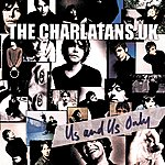 The Charlatans UK Us And Us Only