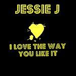 Jessie J I Love The Way You Like It - Single