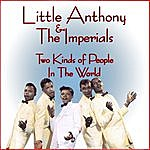 Little Anthony & The Imperials Two Kinds Of People In The World