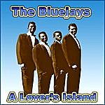 The Blue Jays A Lovers Island