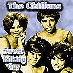 The Chiffons Sweet Talking Guy