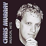 Chris Murray Musical Hits