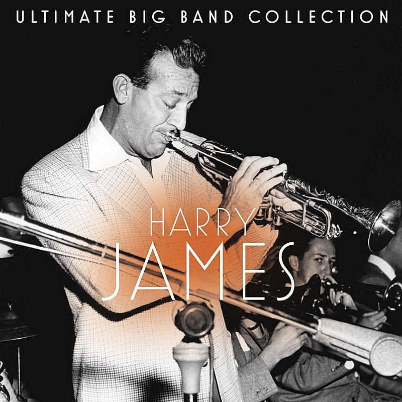 Cover Art: Ultimate Big Band Collection: Harry James