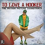 J-Zone To Love A Hooker: The Motion Picture Soundtrack