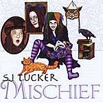 S.J. Tucker Mischief