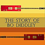 Bo Diddley The Story Of Bo Diddley (The Originator Of Rock 'n' Roll)