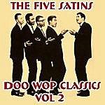 The Five Satins The Five Satins Doo Wop Classics Vol 2