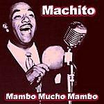 Machito Mambo Mucho Mambo