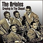 The Orioles Crying In The Chapel