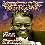 Fats Domino I Found My Thrill On Blueberry Hill
