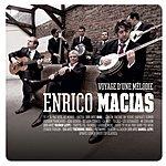Enrico Macias Voyage D'une Mélodie