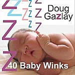 Doug Gazlay 40 Baby Winks