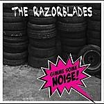 Razorblades Gimme Some Noise!