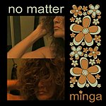 Minga No Matter (I'm In Love With You)