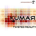 Kumar Twisted Reality