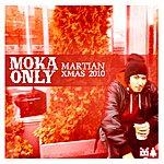 Moka Only Martian Xmas 2010