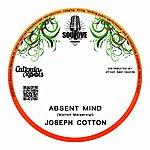 Joseph Cotton Absent Mind