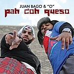 O Pan Con Queso (Feat. Bago) - Single