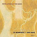 Revelation 22 The Band 33 Mineros Y Uno Mas