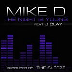 Mike D. The Night Is Young (Feat. Jclay)