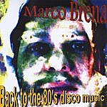 Marco Brena Back To 80's Disco Music