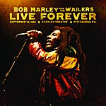 Bob Marley & The Wailers Live Forever: The Stanley Theatre, Pittsburgh, Pa, September 23, 1980