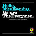 The Everymen Hello, Nice Evening. We Are The Everymen.