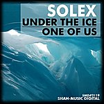 Solex Under The Ice / One Of Us