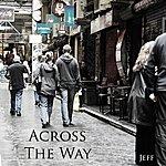 Jeff Across The Way - Single