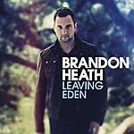 Brandon Heath Leaving Eden