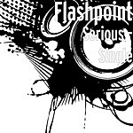 Flashpoint Serious - Single