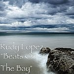 """The Rudy Lopez Quintet """"Beats On The Bay"""""""