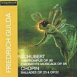 Friedrich Gulda Franz Schubert: 4 Imprompus, Op. 901 And 6 Moments Musicaux, Op. 94 - Fryderyck Chopin: Ballades, Op. 23 And Op. 52