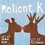 Relient K Let It Snow Baby... Let It Reindeer